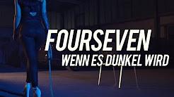 Fourseven - Wenn es dunkel wird